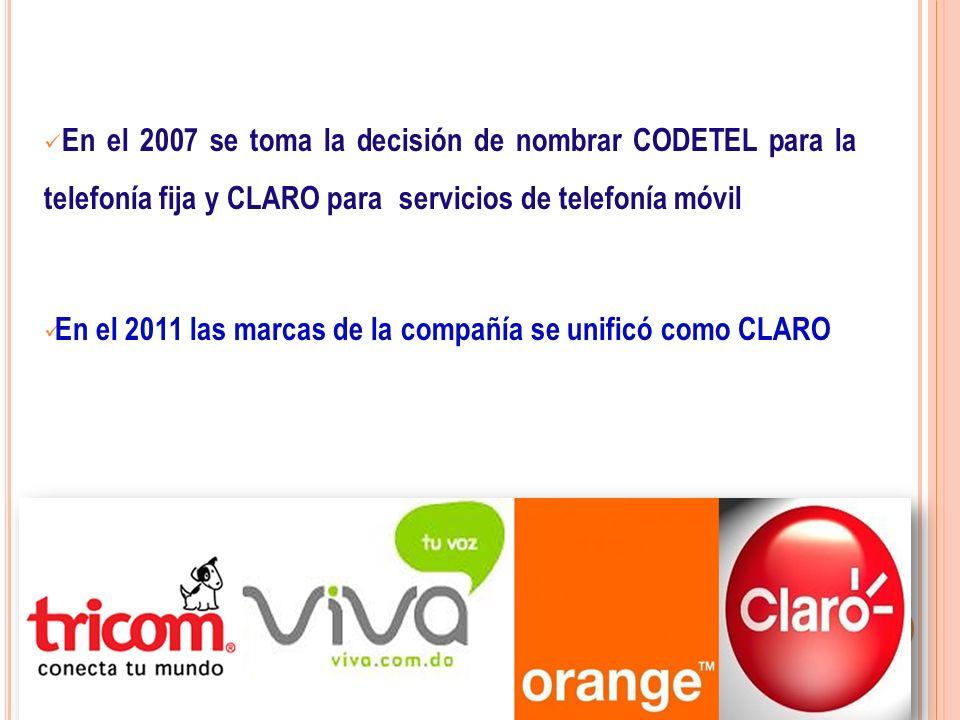 En el 2007 se toma la decisión de nombrar CODETEL para la telefonía fija y CLARO para servicios de telefonía móvil