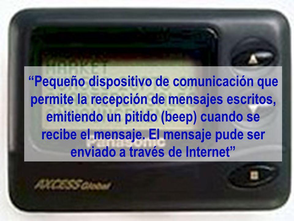 Pequeño dispositivo de comunicación que permite la recepción de mensajes escritos, emitiendo un pitido (beep) cuando se recibe el mensaje.