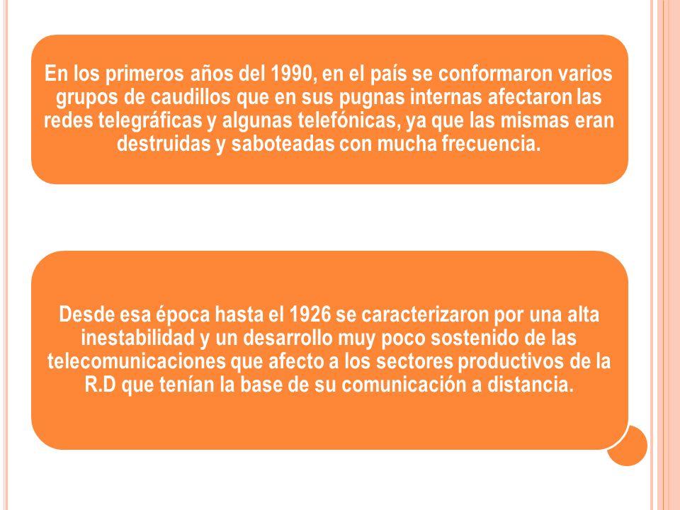 En los primeros años del 1990, en el país se conformaron varios grupos de caudillos que en sus pugnas internas afectaron las redes telegráficas y algunas telefónicas, ya que las mismas eran destruidas y saboteadas con mucha frecuencia.