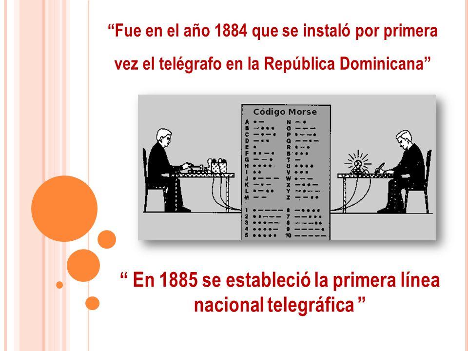 En 1885 se estableció la primera línea nacional telegráfica