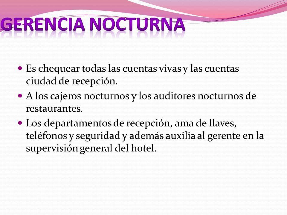 Gerencia Nocturna Es chequear todas las cuentas vivas y las cuentas ciudad de recepción.