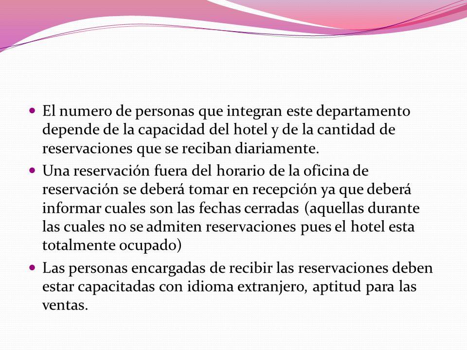 El numero de personas que integran este departamento depende de la capacidad del hotel y de la cantidad de reservaciones que se reciban diariamente.