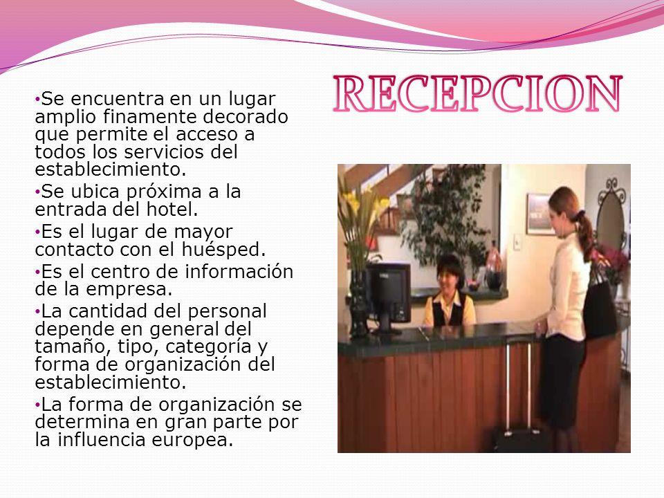 RECEPCION Se encuentra en un lugar amplio finamente decorado que permite el acceso a todos los servicios del establecimiento.