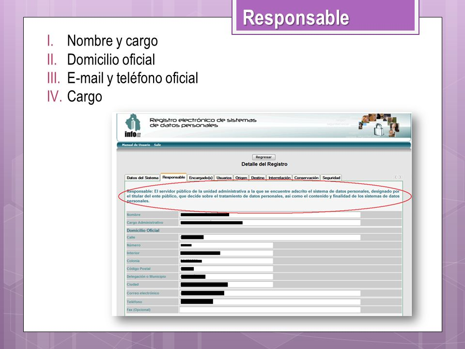 Responsable Nombre y cargo Domicilio oficial E-mail y teléfono oficial