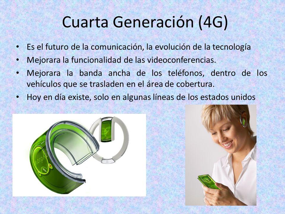Cuarta Generación (4G) Es el futuro de la comunicación, la evolución de la tecnología. Mejorara la funcionalidad de las videoconferencias.