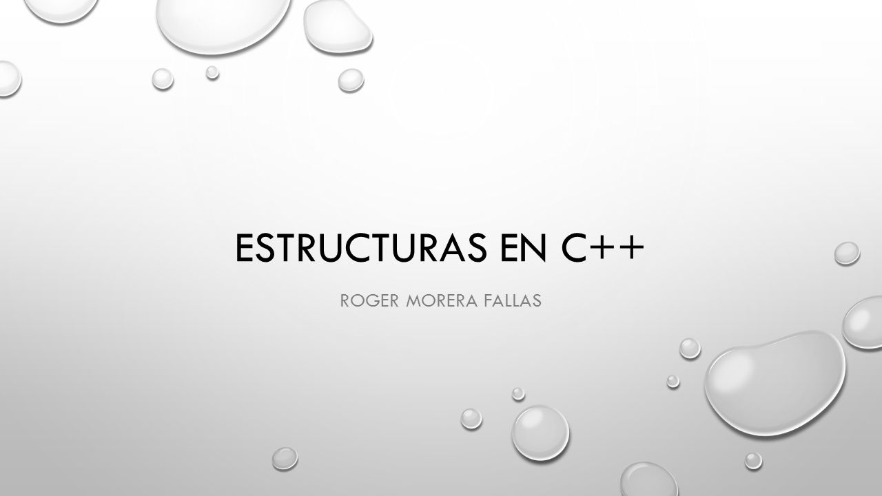 Estructuras en C++ Roger Morera Fallas