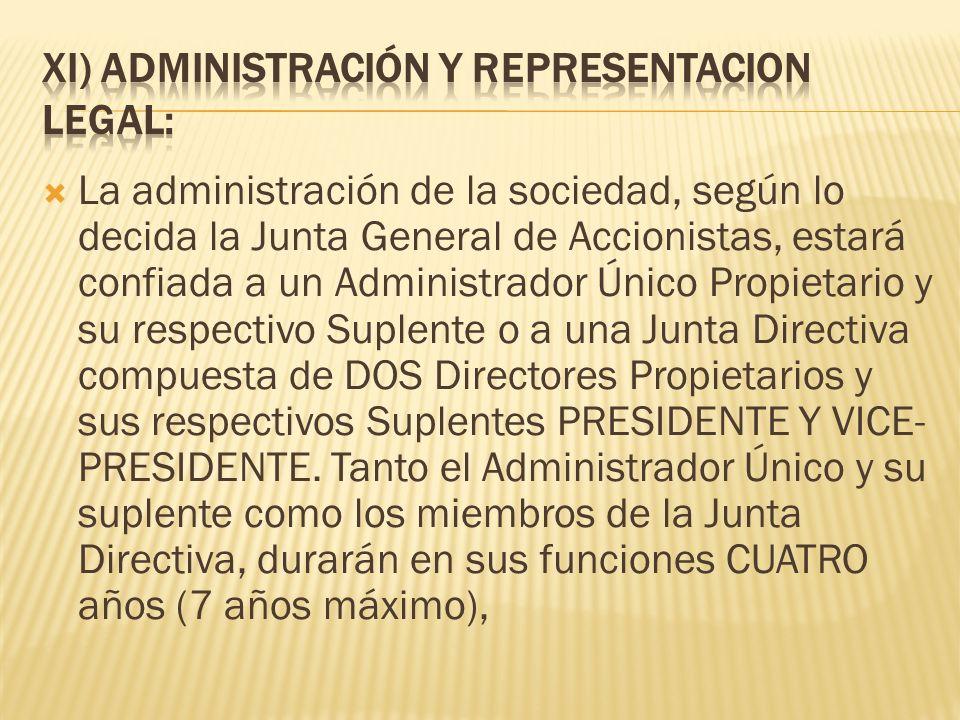 XI) ADMINISTRACIÓN Y REPRESENTACION LEGAL: