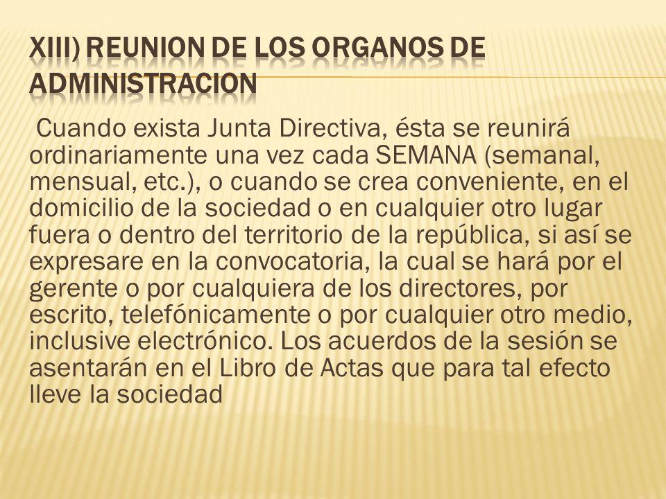 XIII) REUNION DE LOS ORGANOS DE ADMINISTRACION