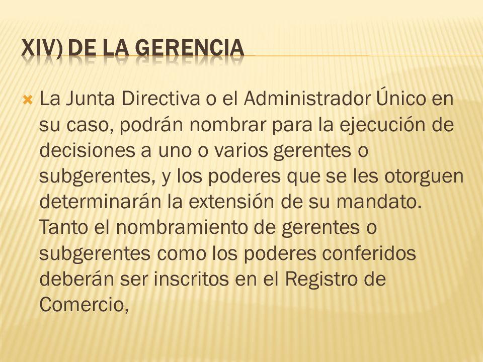 XIV) DE LA GERENCIA