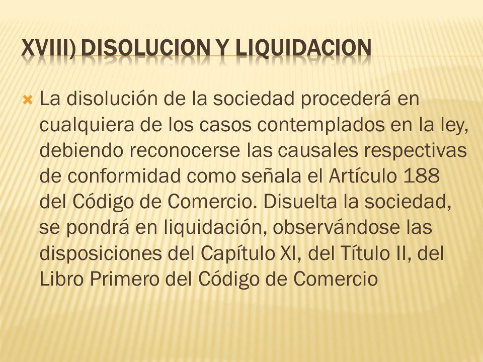 XVIII) DISOLUCION Y LIQUIDACION