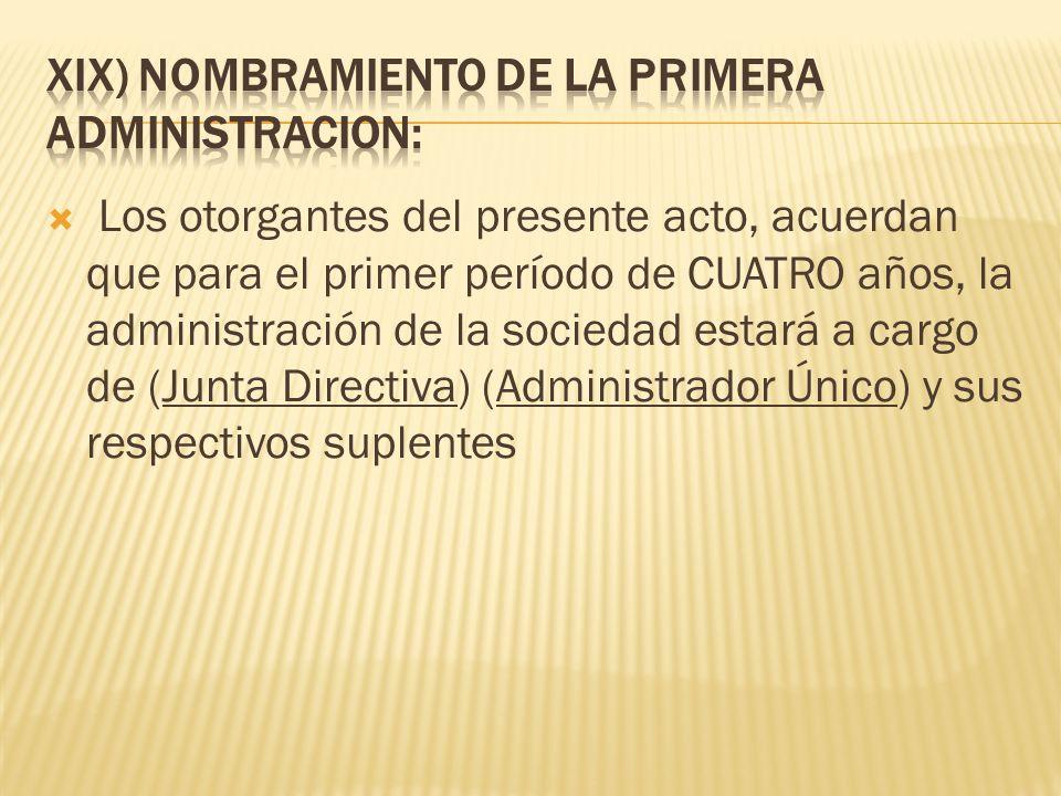 XIX) NOMBRAMIENTO DE LA PRIMERA ADMINISTRACION: