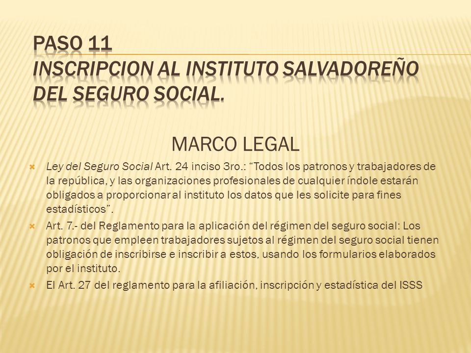 PASO 11 INSCRIPCION AL INSTITUTO SALVADOREÑO DEL SEGURO SOCIAL.