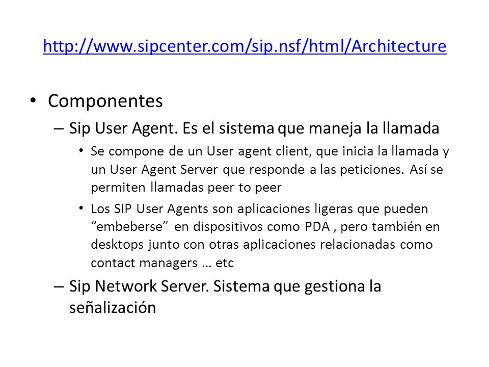 Componentes http://www.sipcenter.com/sip.nsf/html/Architecture
