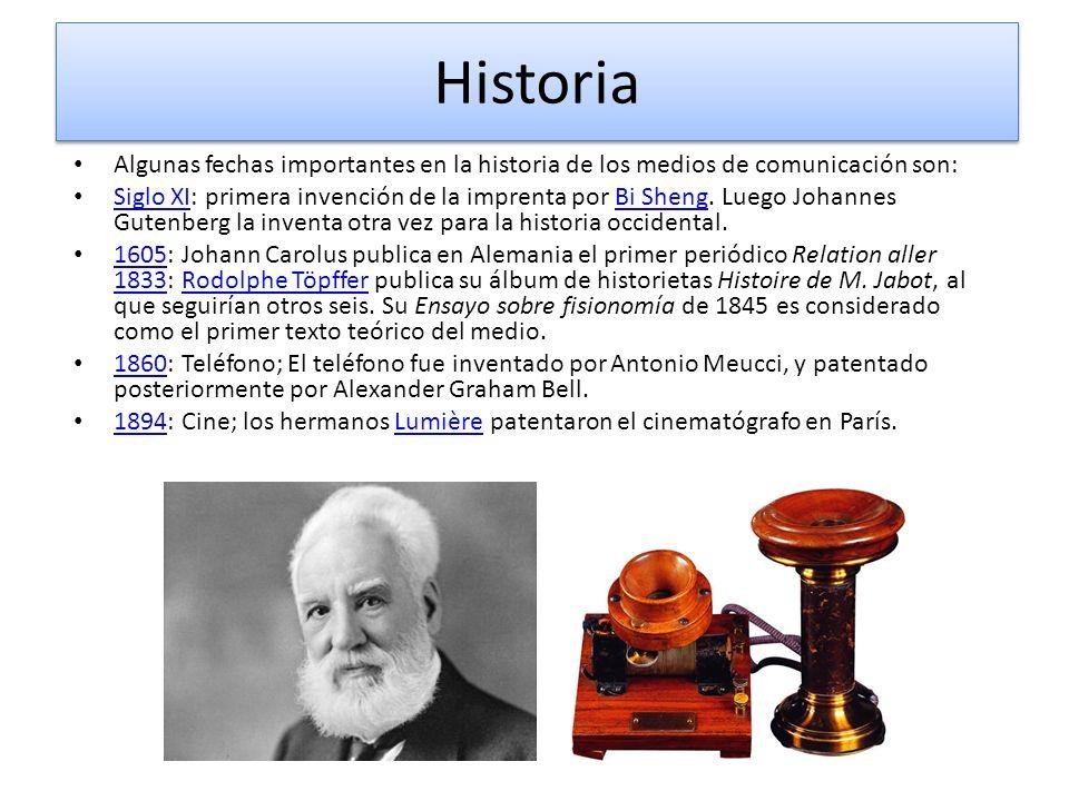 Historia Algunas fechas importantes en la historia de los medios de comunicación son: