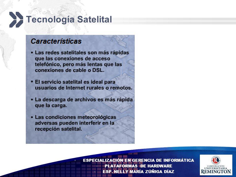 Tecnología Satelital ESPECIALIZACIÓN EN GERENCIA DE INFORMÁTICA