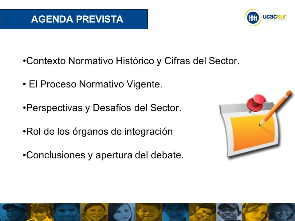 AGENDA PREVISTA Contexto Normativo Histórico y Cifras del Sector. El Proceso Normativo Vigente. Perspectivas y Desafíos del Sector.
