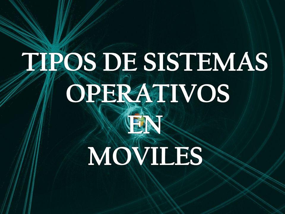 TIPOS DE SISTEMAS OPERATIVOS EN MOVILES
