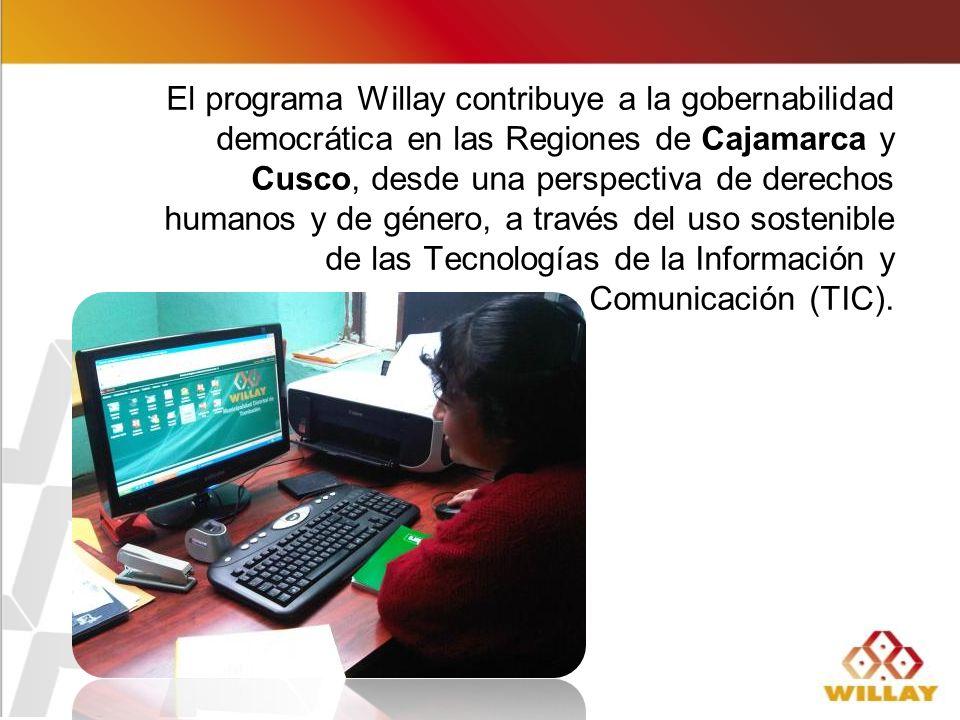 El programa Willay contribuye a la gobernabilidad democrática en las Regiones de Cajamarca y Cusco, desde una perspectiva de derechos humanos y de género, a través del uso sostenible de las Tecnologías de la Información y Comunicación (TIC).