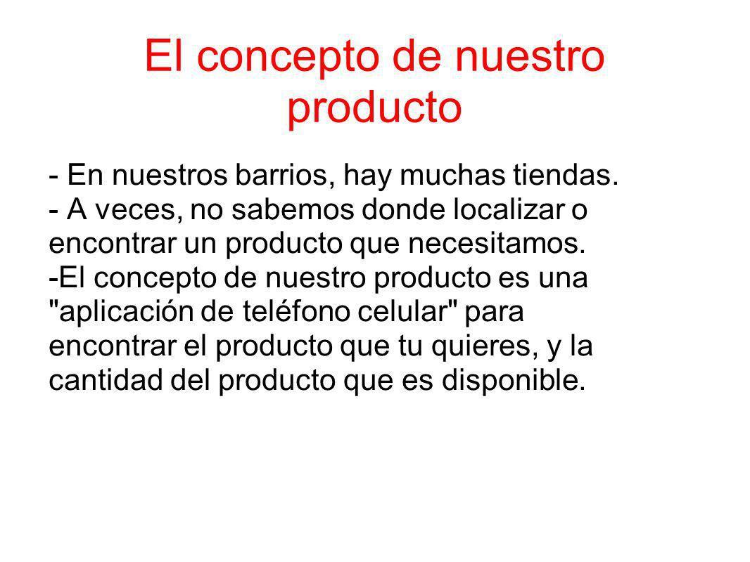 El concepto de nuestro producto