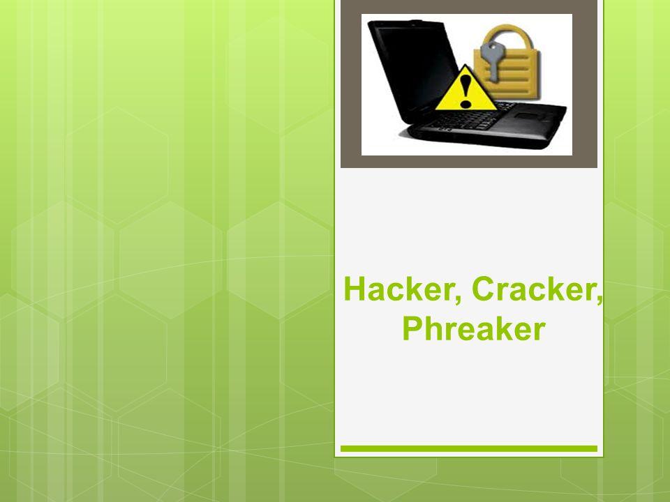 Hacker, Cracker, Phreaker