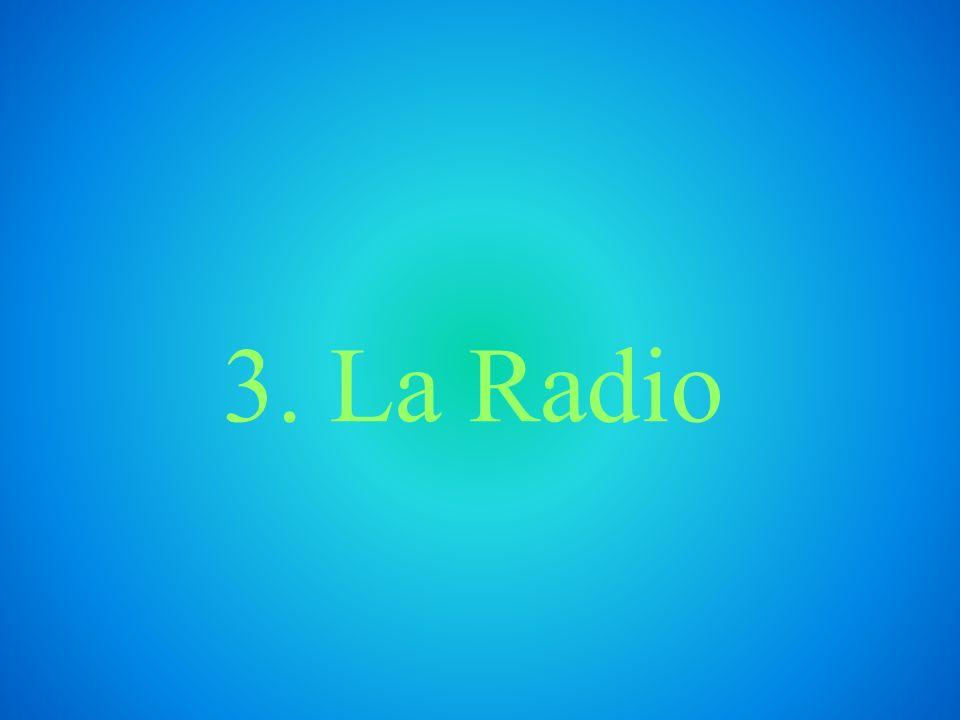3. La Radio