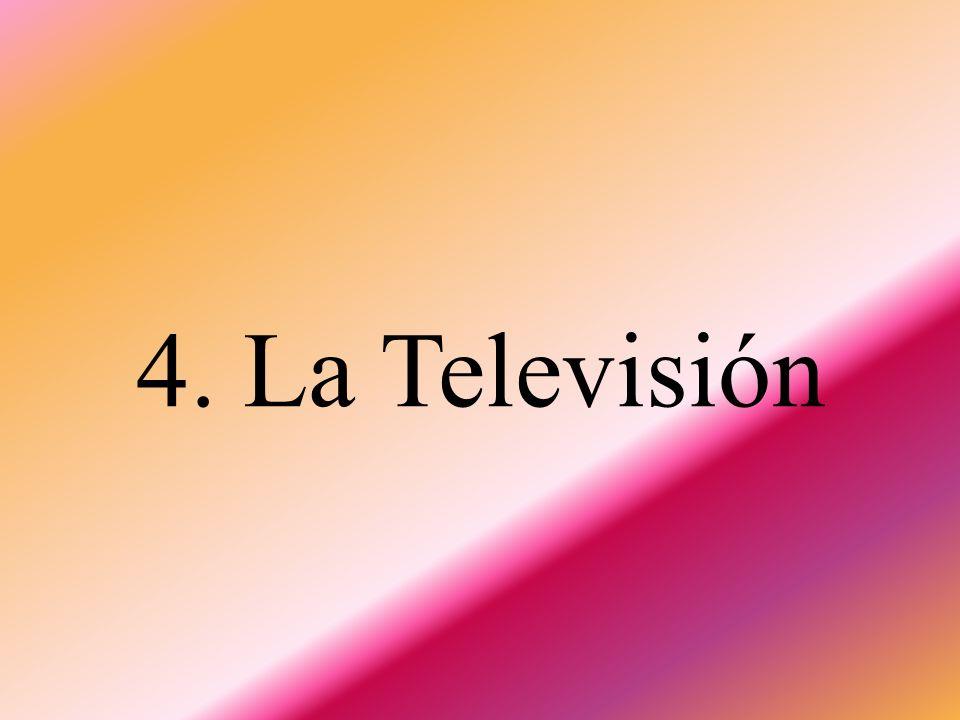 4. La Televisión