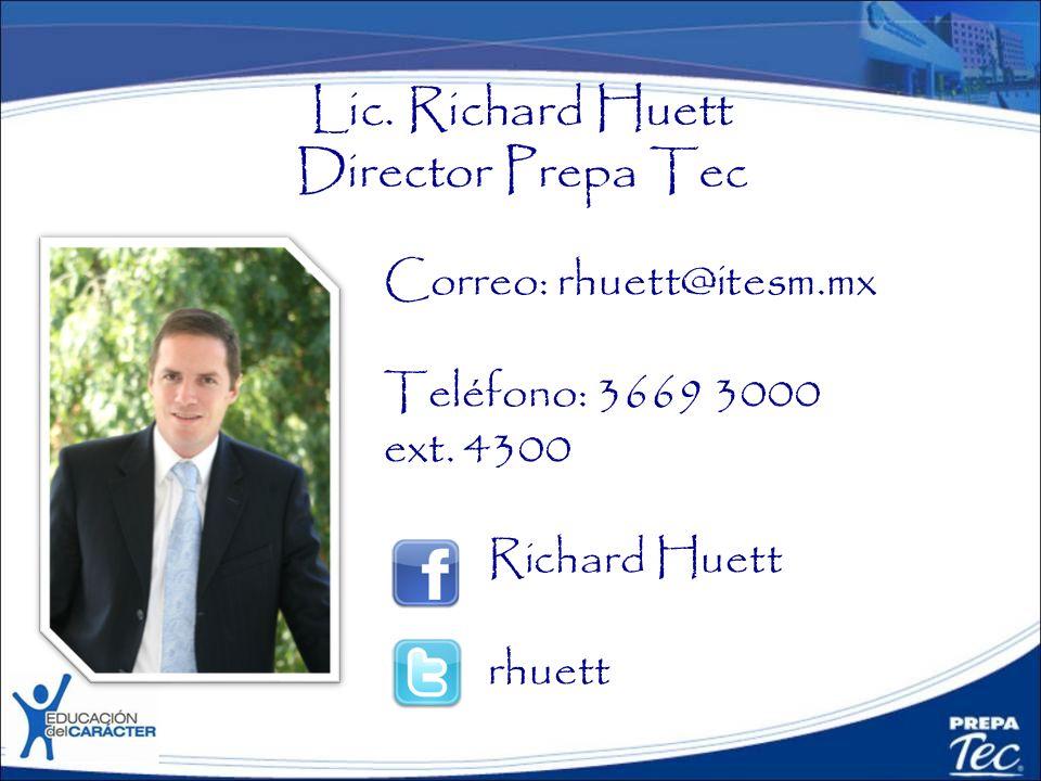 Lic. Richard Huett Director Prepa Tec