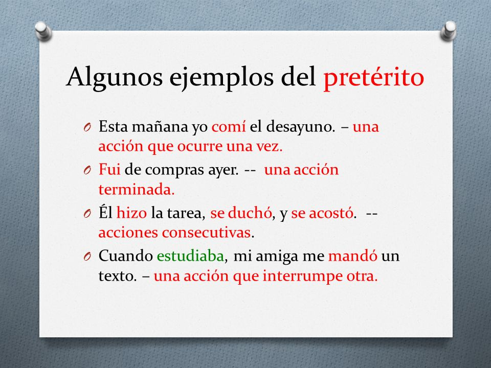 Algunos ejemplos del pretérito