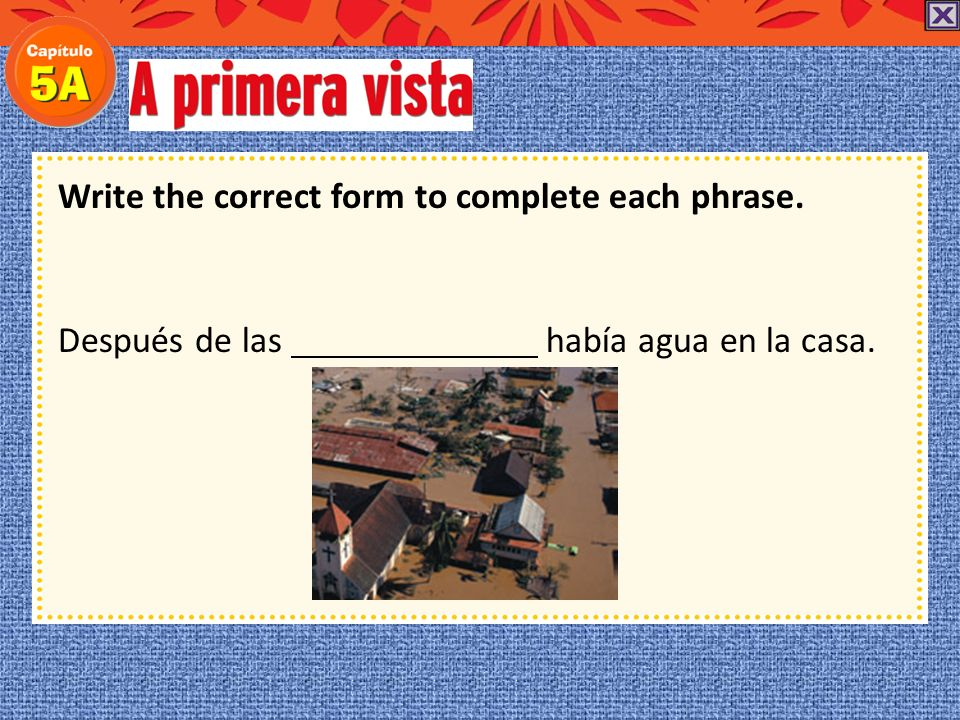 Write the correct form to complete each phrase.