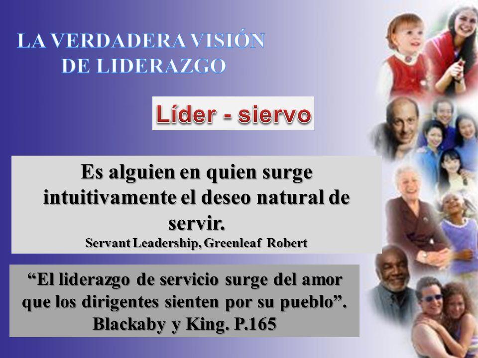 Líder - siervo LA VERDADERA VISIÓN DE LIDERAZGO