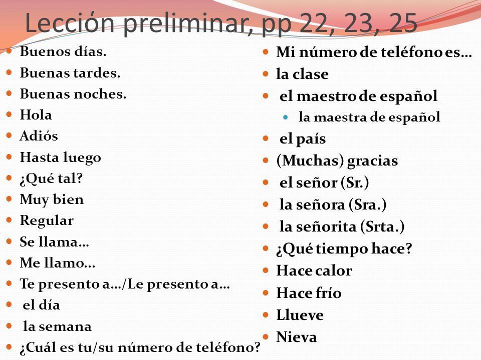 Lecciόn preliminar, pp 22, 23, 25 Mi número de teléfono es… la clase