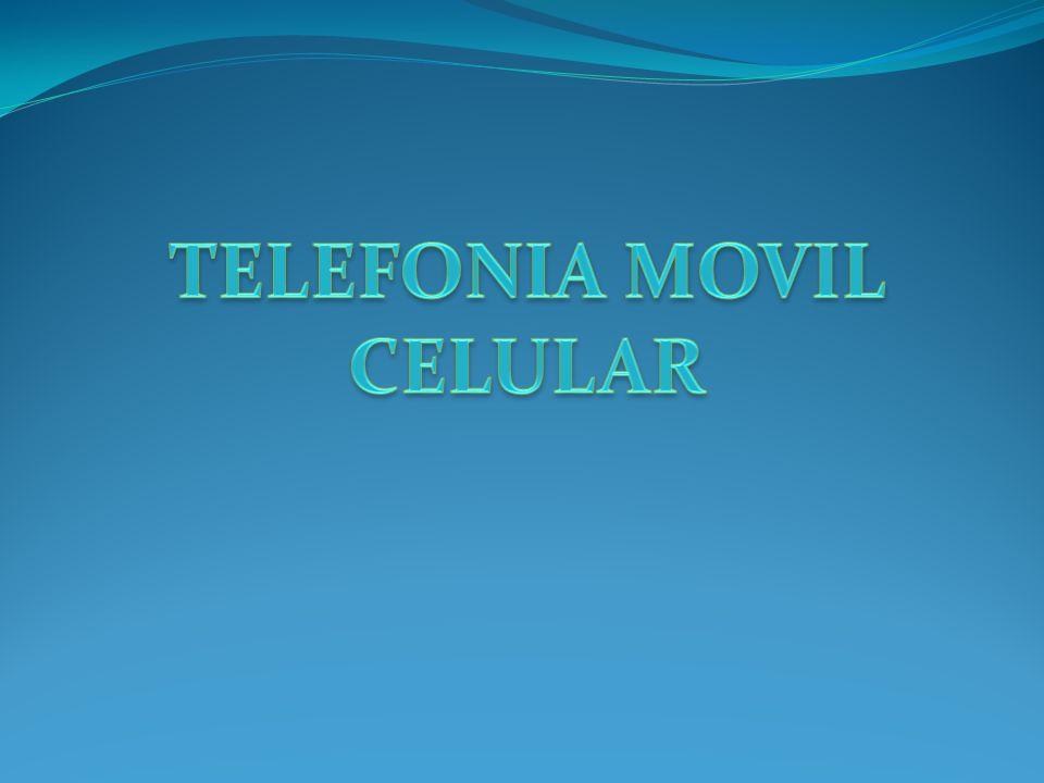 TELEFONIA MOVIL CELULAR
