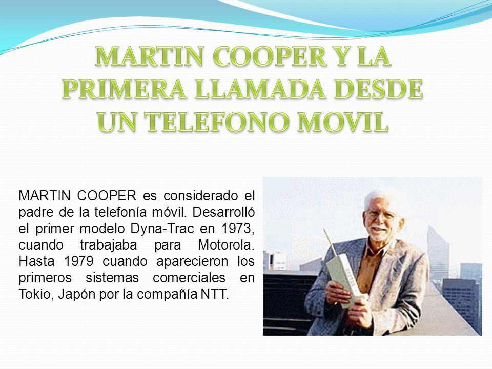 MARTIN COOPER Y LA PRIMERA LLAMADA DESDE UN TELEFONO MOVIL