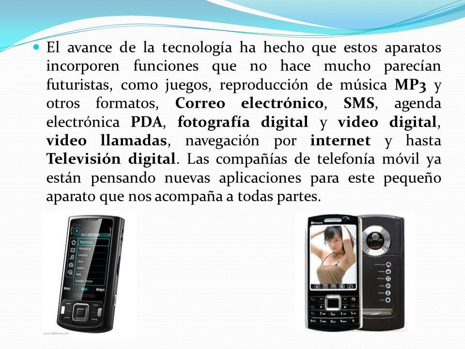 El avance de la tecnología ha hecho que estos aparatos incorporen funciones que no hace mucho parecían futuristas, como juegos, reproducción de música MP3 y otros formatos, Correo electrónico, SMS, agenda electrónica PDA, fotografía digital y video digital, video llamadas, navegación por internet y hasta Televisión digital.