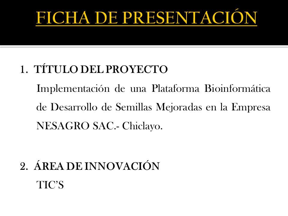 FICHA DE PRESENTACIÓN 1. TÍTULO DEL PROYECTO
