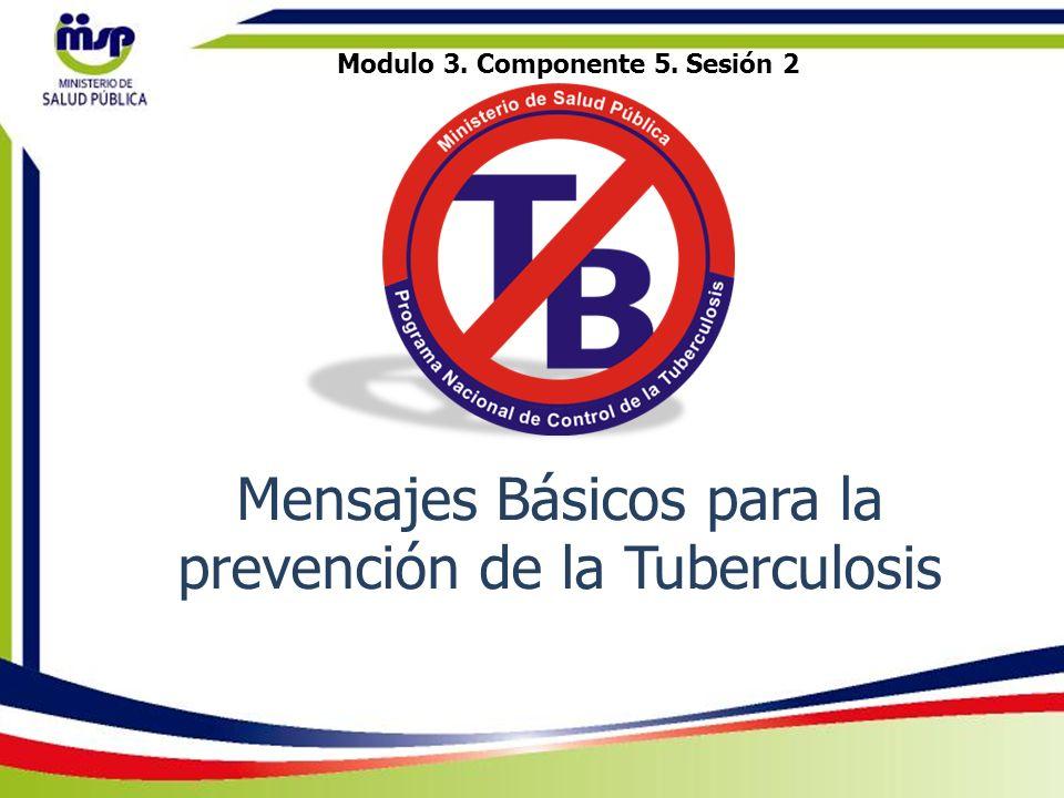 Mensajes Básicos para la prevención de la Tuberculosis