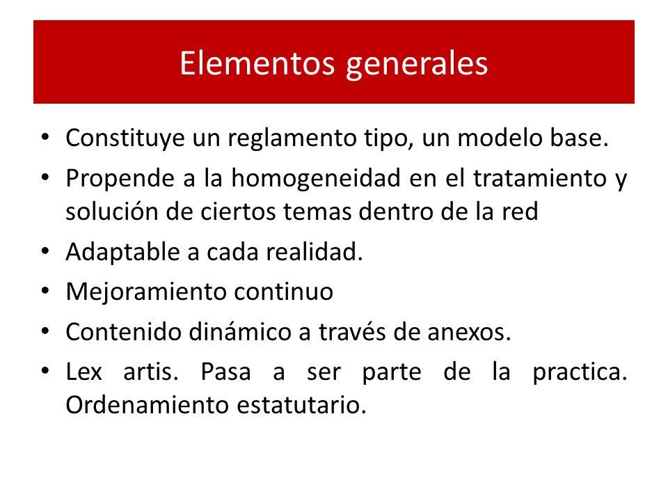 Elementos generales Constituye un reglamento tipo, un modelo base.