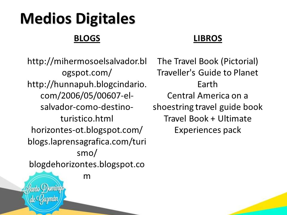 Medios Digitales BLOGS LIBROS http://mihermosoelsalvador.blogspot.com/
