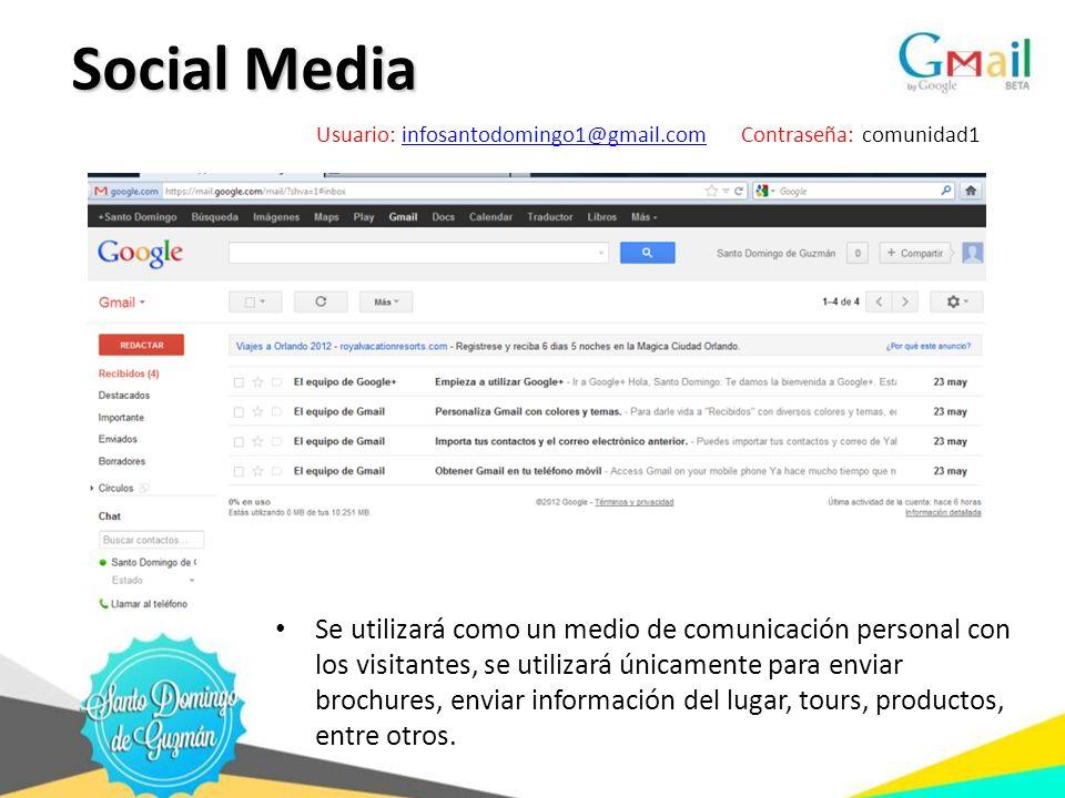 Social Media Usuario: infosantodomingo1@gmail.com Contraseña: comunidad1.