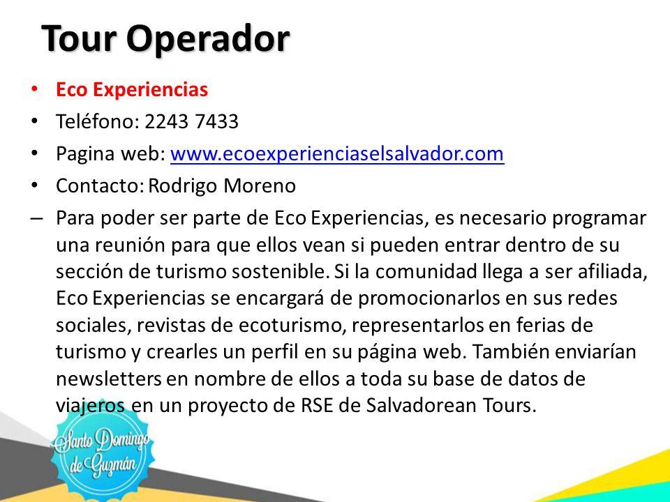 Tour Operador Eco Experiencias Teléfono: 2243 7433