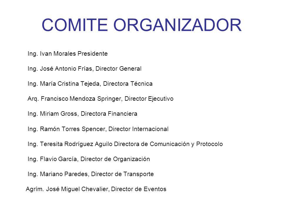 COMITE ORGANIZADOR Ing. Ivan Morales Presidente