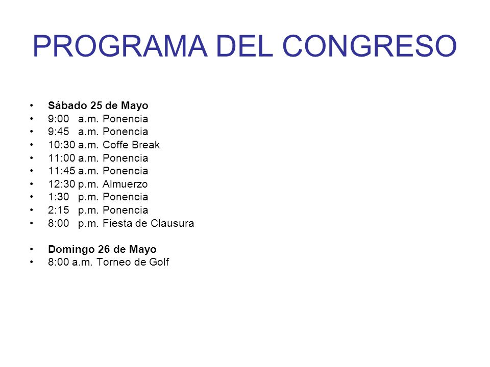 PROGRAMA DEL CONGRESO Sábado 25 de Mayo 9:00 a.m. Ponencia