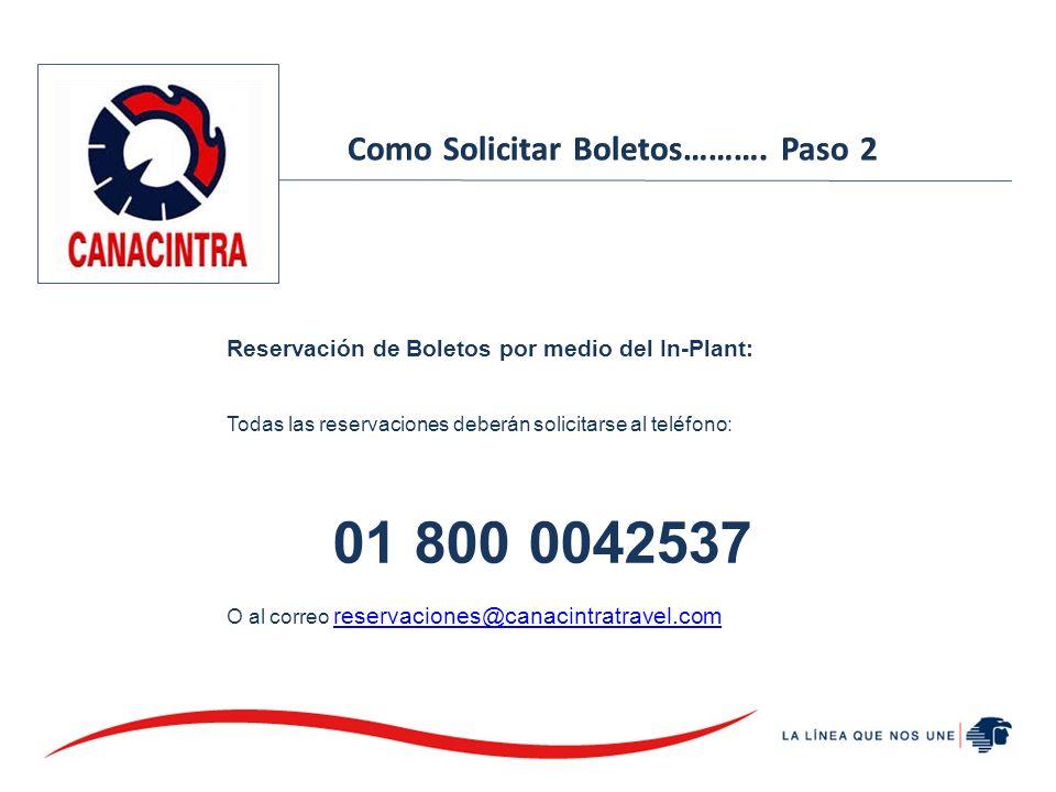 01 800 0042537 Como Solicitar Boletos………. Paso 2