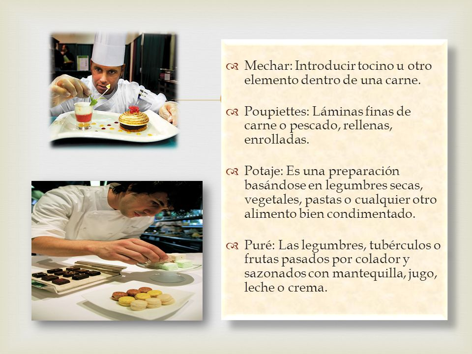 Mechar: Introducir tocino u otro elemento dentro de una carne.