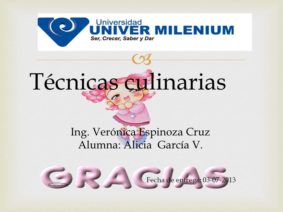 Técnicas culinarias Ing. Verónica Espinoza Cruz