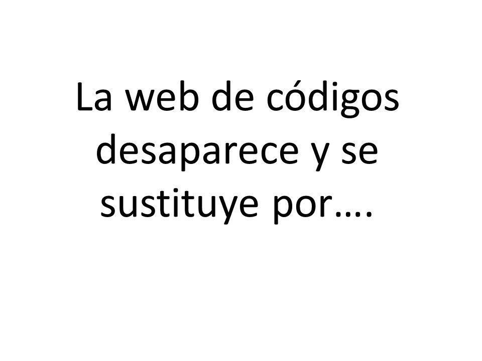 La web de códigos desaparece y se sustituye por….