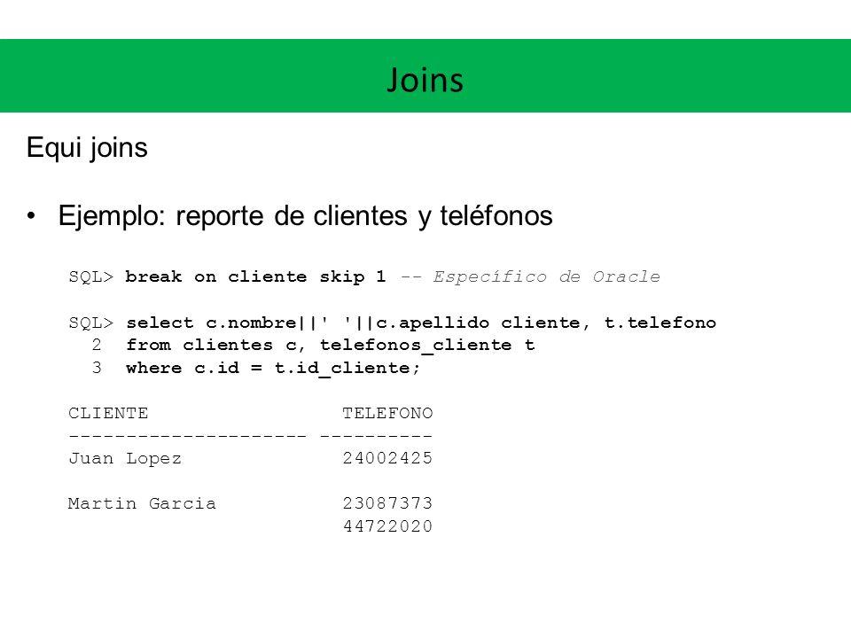Joins Equi joins Ejemplo: reporte de clientes y teléfonos
