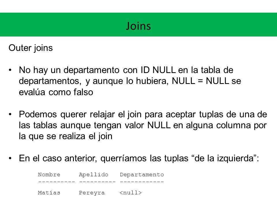 Joins Outer joins. No hay un departamento con ID NULL en la tabla de departamentos, y aunque lo hubiera, NULL = NULL se evalúa como falso.