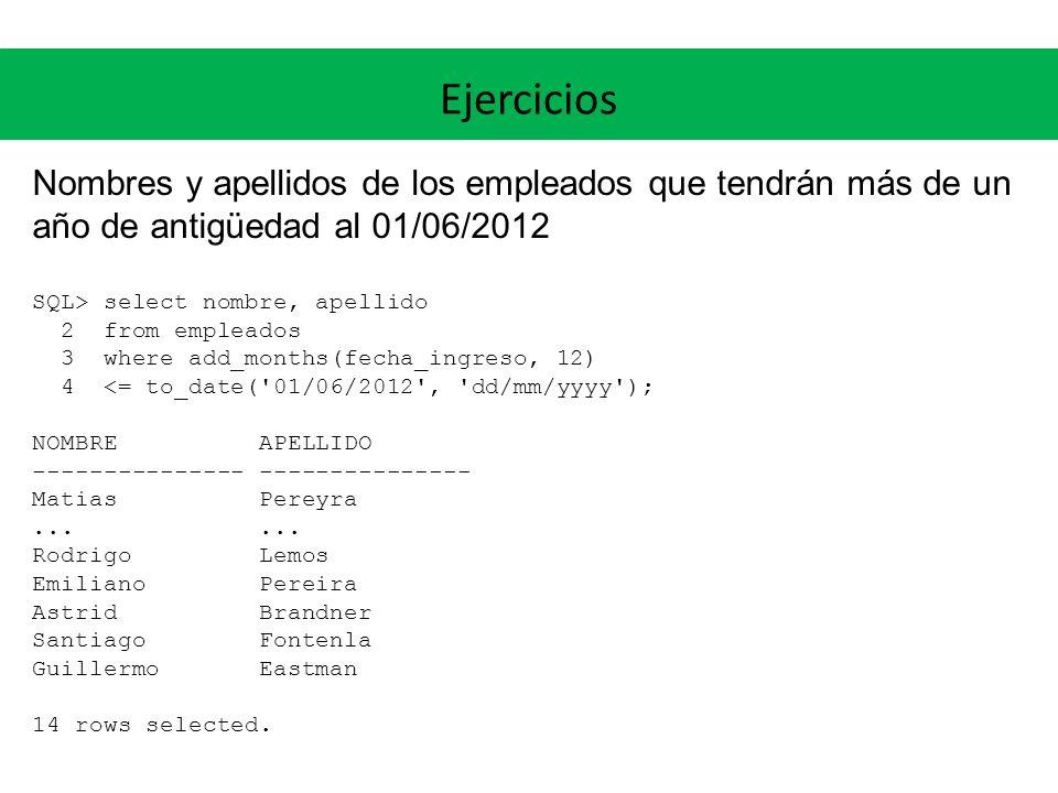 Ejercicios Nombres y apellidos de los empleados que tendrán más de un año de antigüedad al 01/06/2012.