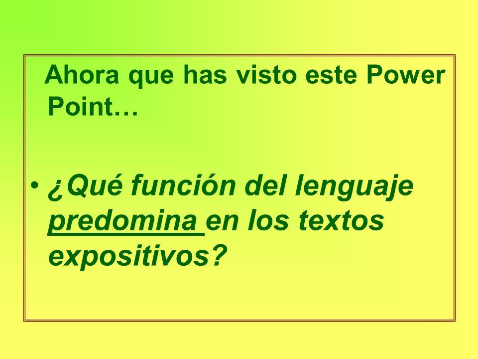 ¿Qué función del lenguaje predomina en los textos expositivos